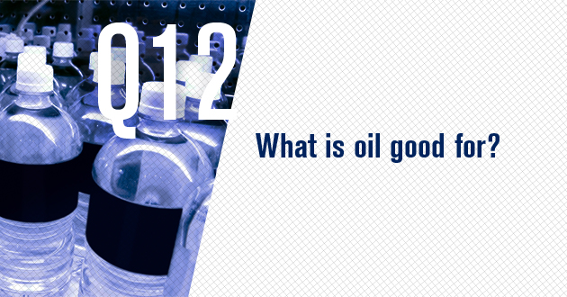 What is oil good for?