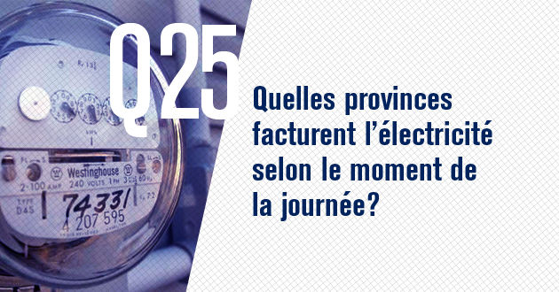 Quelles provinces facturent l'electricite selon le moment de la journee?