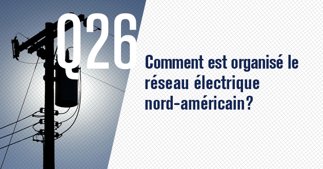 Comment est organisé le réseau électrique nord-américain?