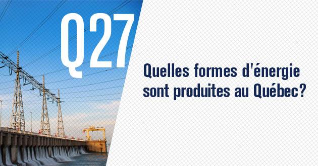 Quelles formes d'énergies sont produites au Québec?