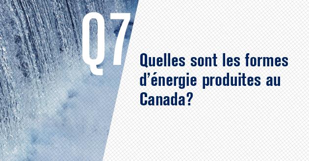Quelles formes d'energie sont produites au Canada?