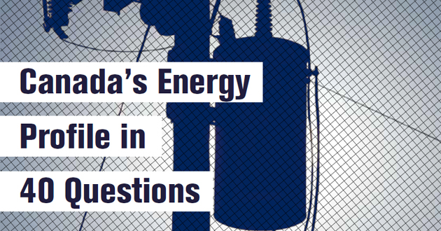 Canada's Energy Profile in 40 Questions